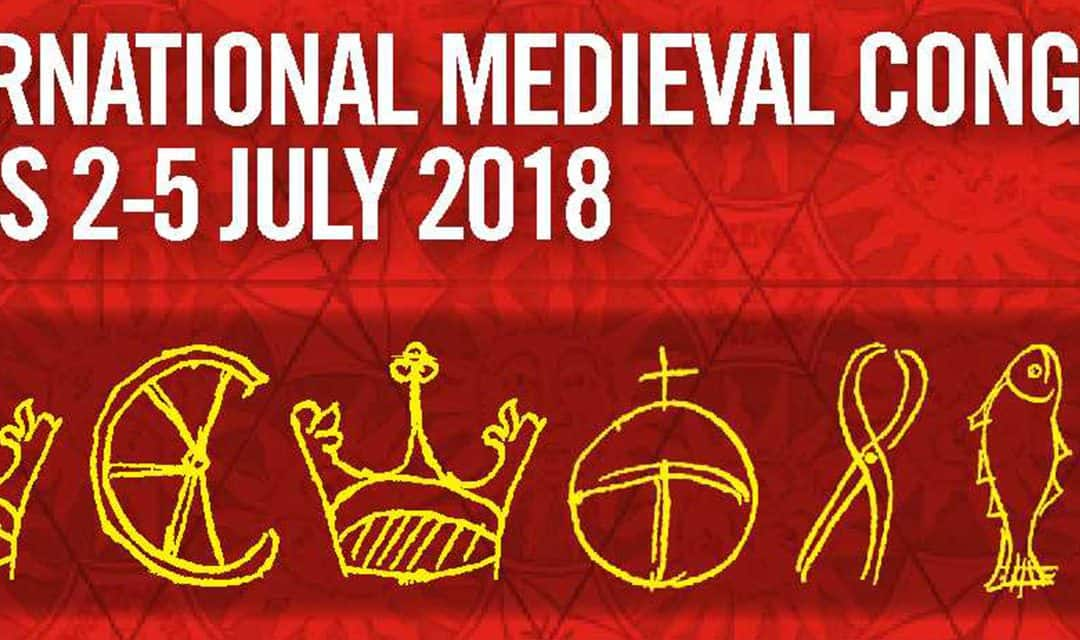 INTERNATIONAL MEDIEVAL CONGRESS, LEEDS 2018